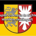 Schlesig Holstein Lizenzen verlängert